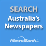 Newsbank - Fulltext articles from over 100 Australian newspapers